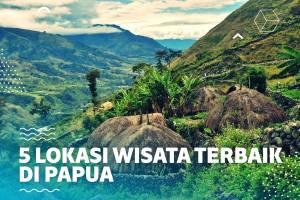 5 Lokasi Wisata Terbaik di Papua Selain di Raja Ampat!