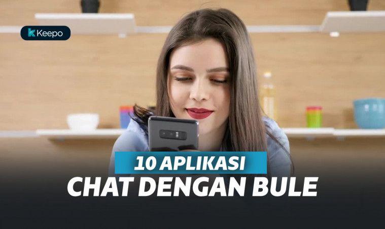 10 Aplikasi Chat dengan Bule Terbaik, Buat Kamu Dapat Jodoh Bule