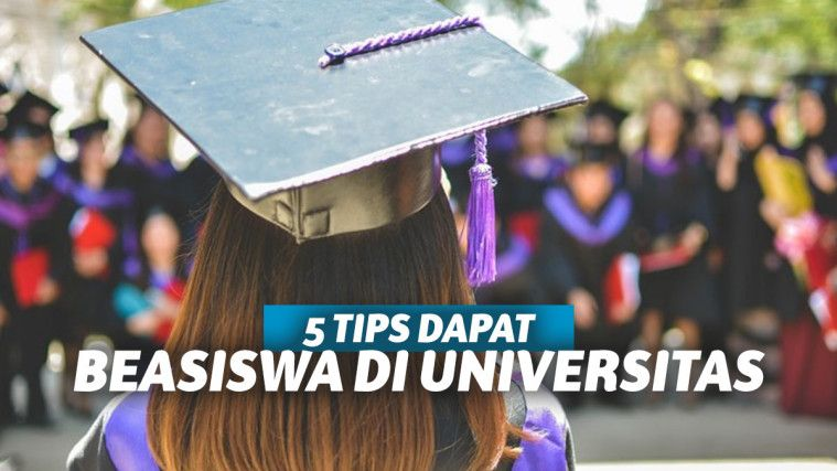 5 Tips Sederhana untuk Mendapatkan Beasiswa di Universitas!